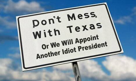"The famous ""Don't Mess With Texas"" Slogan is going to be replaced with a rant about more money for stuff."