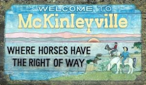 Horses can't have the right of way in McKinleyville, CA because McKinleyville doesn't exist.