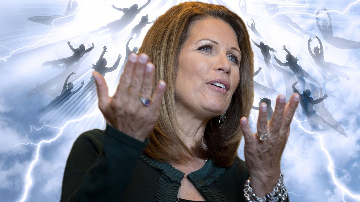 Michele Bachmann will be the new Secretary of Rapture