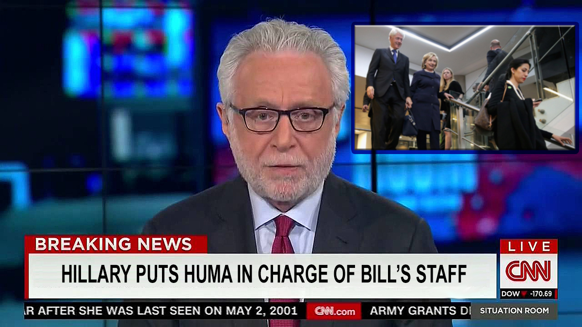 Wolf Blitzer is reporting that Hillary Clinton put Huma in charge of Bill Clinton's Staff.