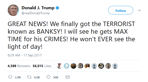 Donald Trump tweeted his thoughts today about Banksy's arrest.